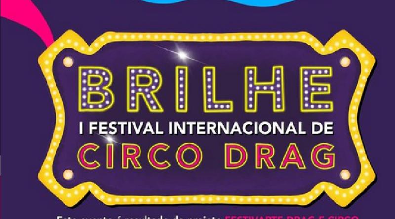 BRILHE – I Festival Internacional de Circo Drag ocorrerá de 17 a 25 de abril